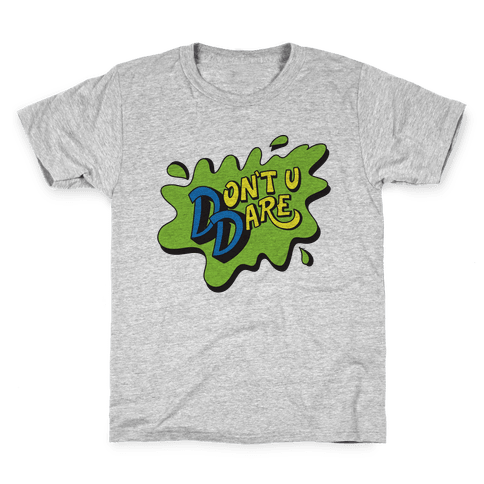 Don't U Dare 90s Parody Kids T-Shirt