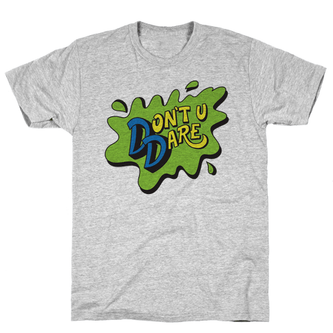 Don't U Dare 90s Parody Mens T-Shirt