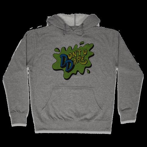 Don't U Dare 90s Parody Hooded Sweatshirt