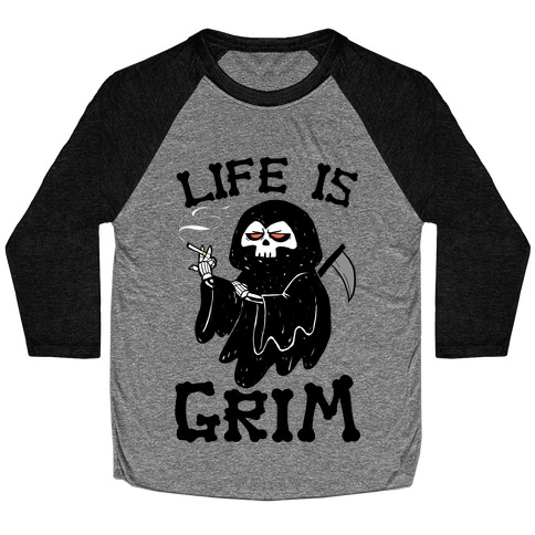 Life Is Grim Baseball Tee
