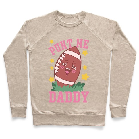 Punt Me Daddy Pullover