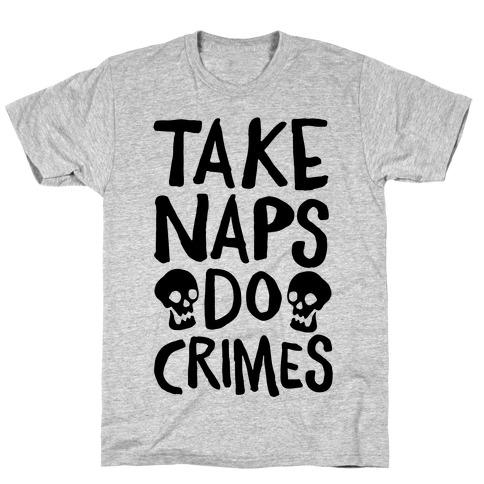 Take Naps Do Crimes T-Shirt