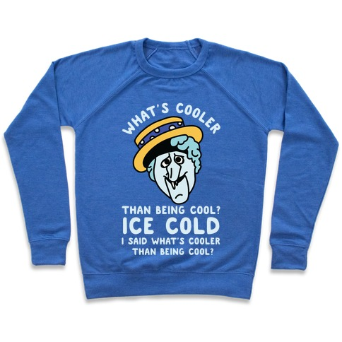 What's Cooler Than Being Cool Snow Miser Pullover
