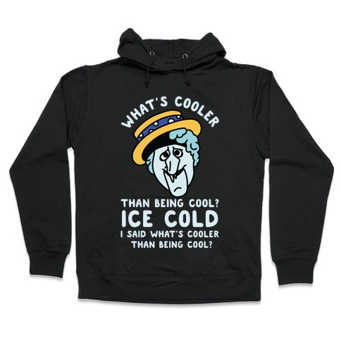 What's Cooler Than Being Cool Snow Miser Hooded Sweatshirt