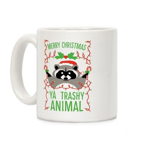 Merry Christmas Ya Trashy Animal Coffee Mug