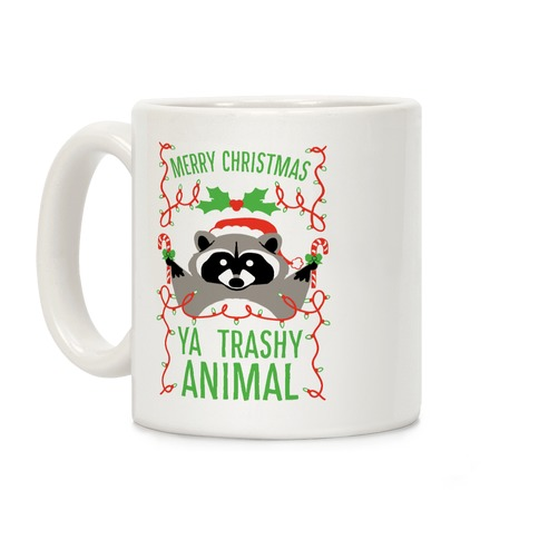 Merry Christmas Ya Trashy Animal Coffee Mug