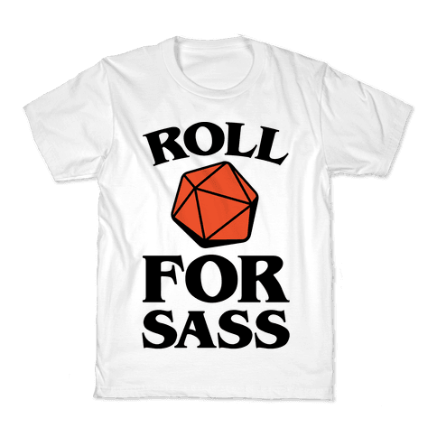 Roll For Sass D & D Parody Kids T-Shirt