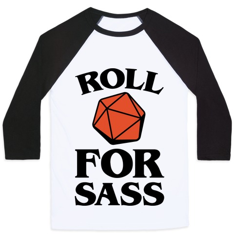 Roll For Sass D & D Parody Baseball Tee