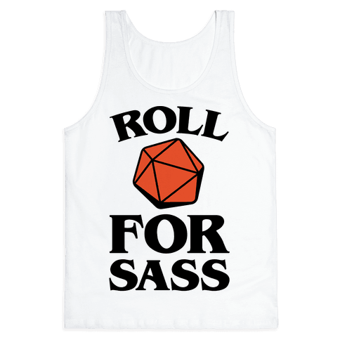 Roll For Sass D & D Parody Tank Top