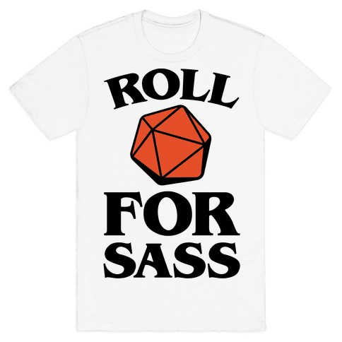 Roll For Sass D & D Parody Mens T-Shirt