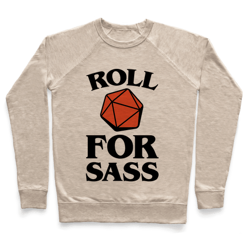 Roll For Sass D & D Parody Pullover