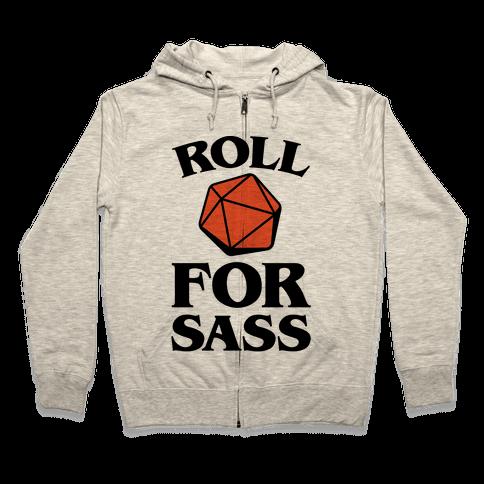 Roll For Sass D & D Parody Zip Hoodie