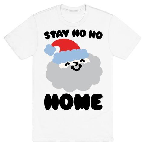 Stay Ho Ho Home T-Shirt
