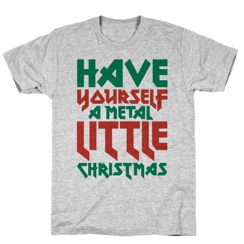 Have Yourself A Metal Little Christmas T-Shirt