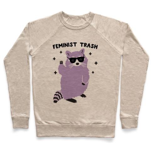 Feminist Trash Raccoon Pullover