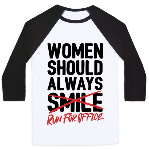 Women Should Always Run For Office Baseball Tee
