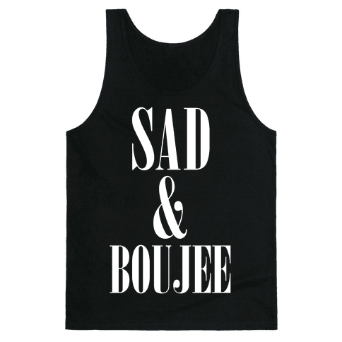 Sad & Boujee Tank Top