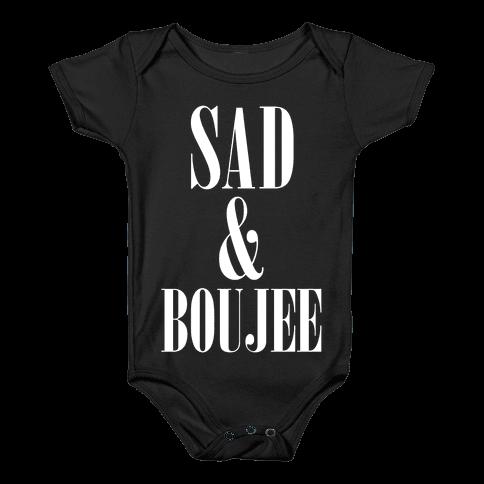 Sad & Boujee Baby Onesy