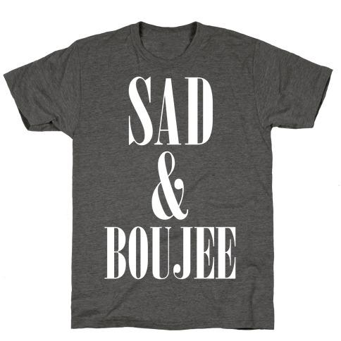 Sad & Boujee Mens/Unisex T-Shirt