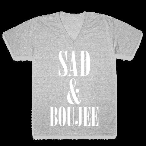 Sad & Boujee V-Neck Tee Shirt