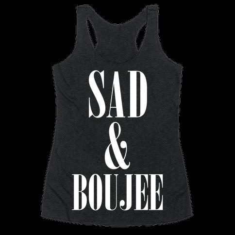 Sad & Boujee Racerback Tank Top