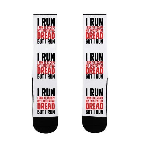 I Run To Escape My Existential Dread Sock