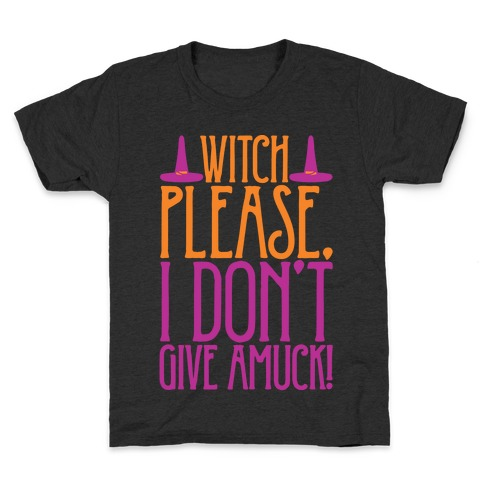 Witch Please I Don't Give Amuck Parody White Print Kids T-Shirt