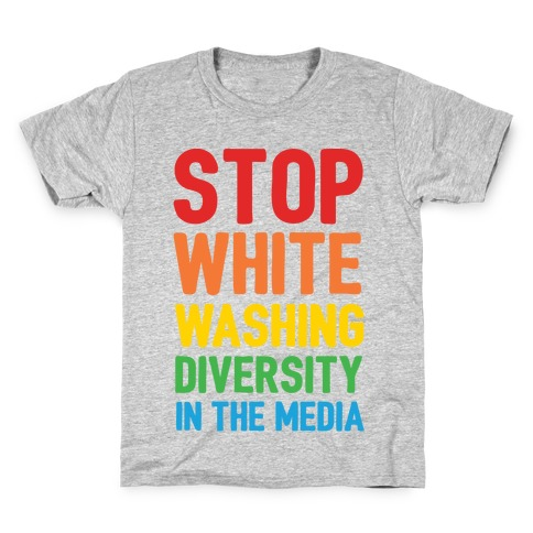 Stop Whitewashing Diversity In The Media Kids T-Shirt