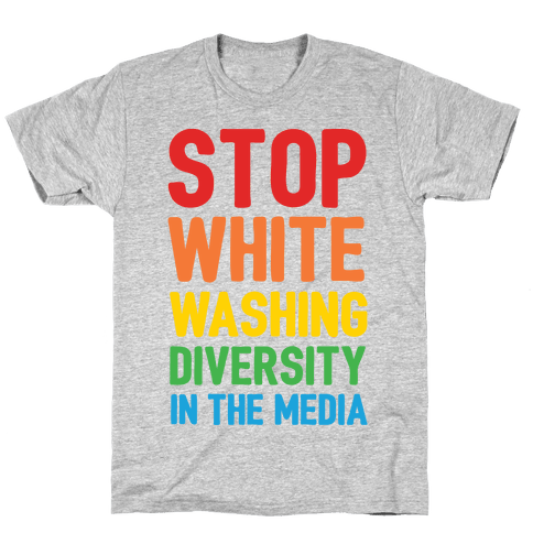 Stop Whitewashing Diversity In The Media Mens T-Shirt