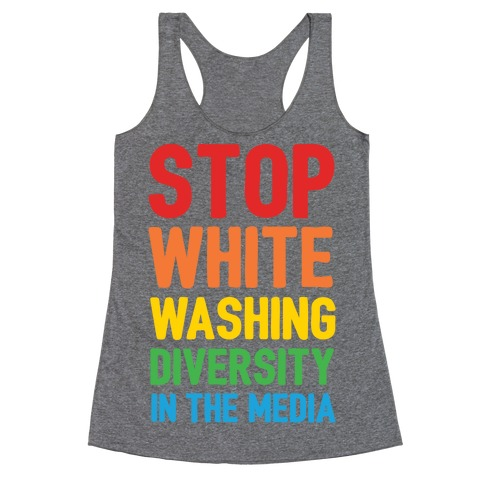 Stop Whitewashing Diversity In The Media Racerback Tank Top
