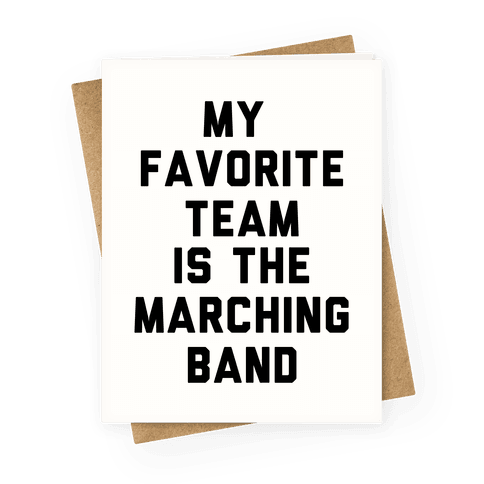 My Favorite Team is the Marching Band Greeting Card