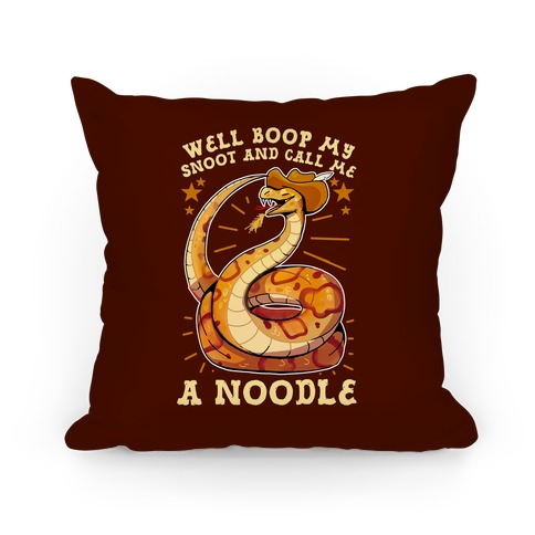 Well Boop My Snoot and Call Me A Noodle!  Pillow