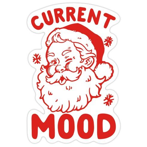 Current Mood: Christmas Die Cut Sticker