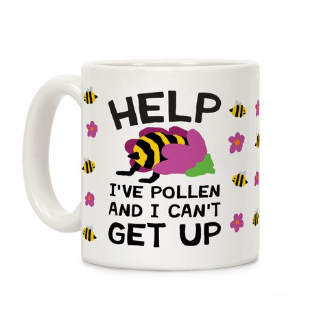 Help I've Pollen And I Can't Get Up Bee Coffee Mug