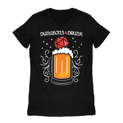 Dungeons & Drunk Womens T-Shirt