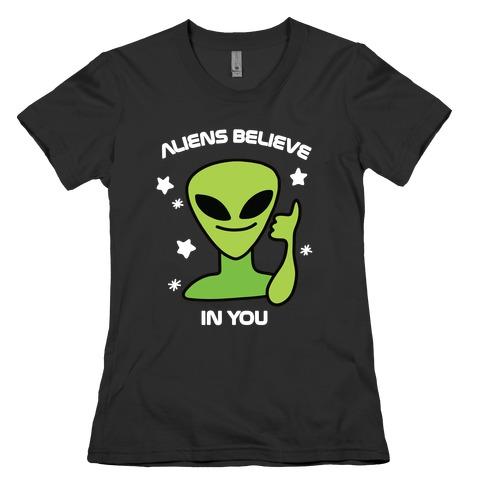 Aliens Believe in You Womens T-Shirt