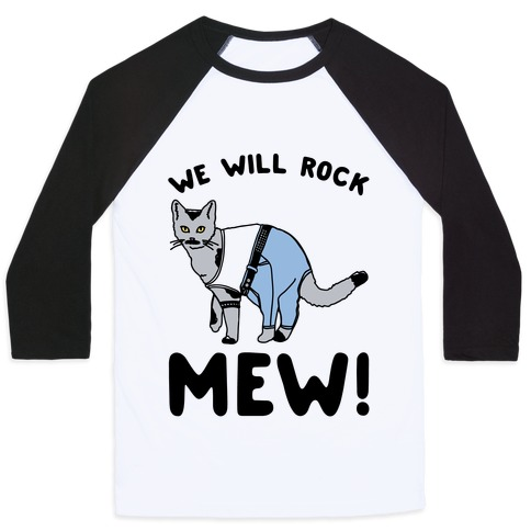 We Will Rock Mew Parody Baseball Tee
