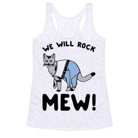 We Will Rock Mew Parody Racerback Tank Top
