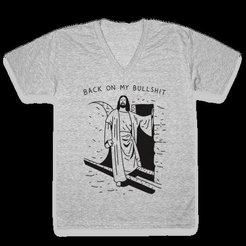 Back On My Bullshit Jesus V-Neck Tee Shirt