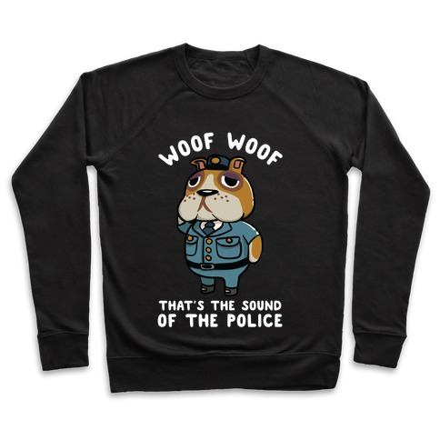 Woof Woof That's the Sound of the Police Booker Pullover