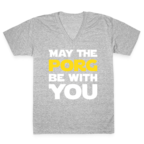 May The Porg Be With You V-Neck Tee Shirt