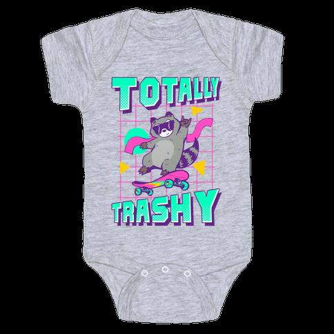 Totally Trashy Baby One-Piece