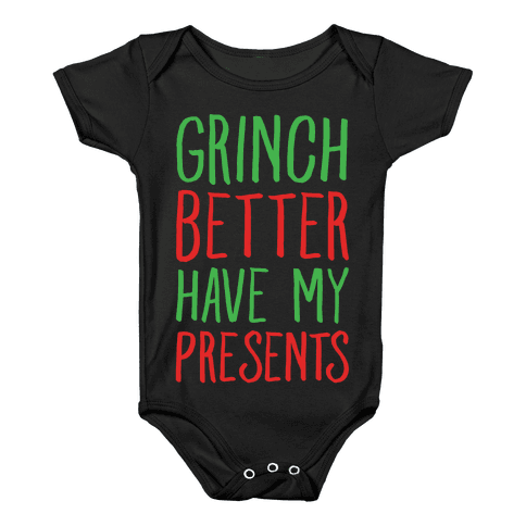 Grinch Better Have My Presents Parody White Print Baby Onesy