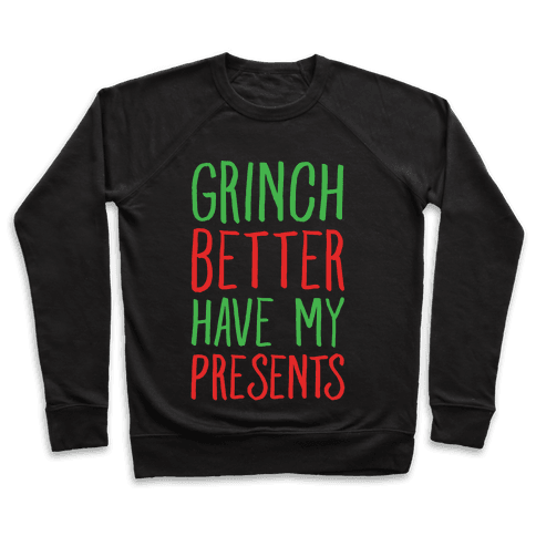 Grinch Better Have My Presents Parody White Print Pullover