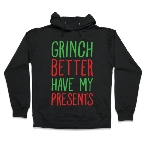 Grinch Better Have My Presents Parody White Print Hooded Sweatshirt