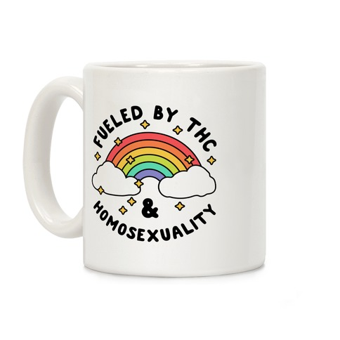 Fueled By THC & Homosexuality Coffee Mug