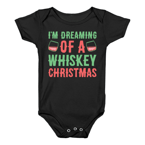 I'm Dreaming Of A Whiskey Christmas Baby Onesy