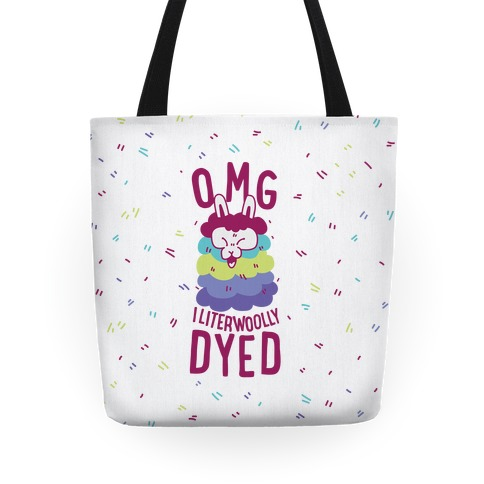OMG I literwoolly dyed Tote