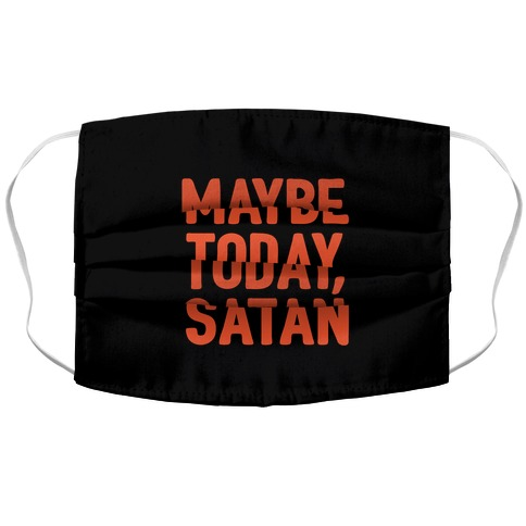 Maybe Today Satan Parody Face Mask