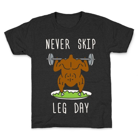 Never Skip Leg Day Kids T-Shirt